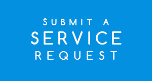 SUBMIT A SERVICE REQUEST - CLICK HERE